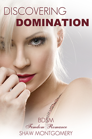 Discovering Domination by Shaw Montgomery - Femdom Romance Ebook Cover
