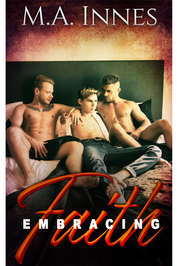Embracing Faith by MA Innes- Gay Romance Threesome Age Play Ebook Cover