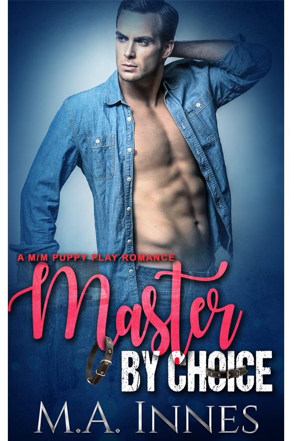 Master by Choice by MA Innes - Gay Romance Ebook Cover