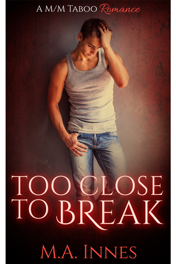 Too Close to Break by MA Innes - Gay Romance Ebook Cover