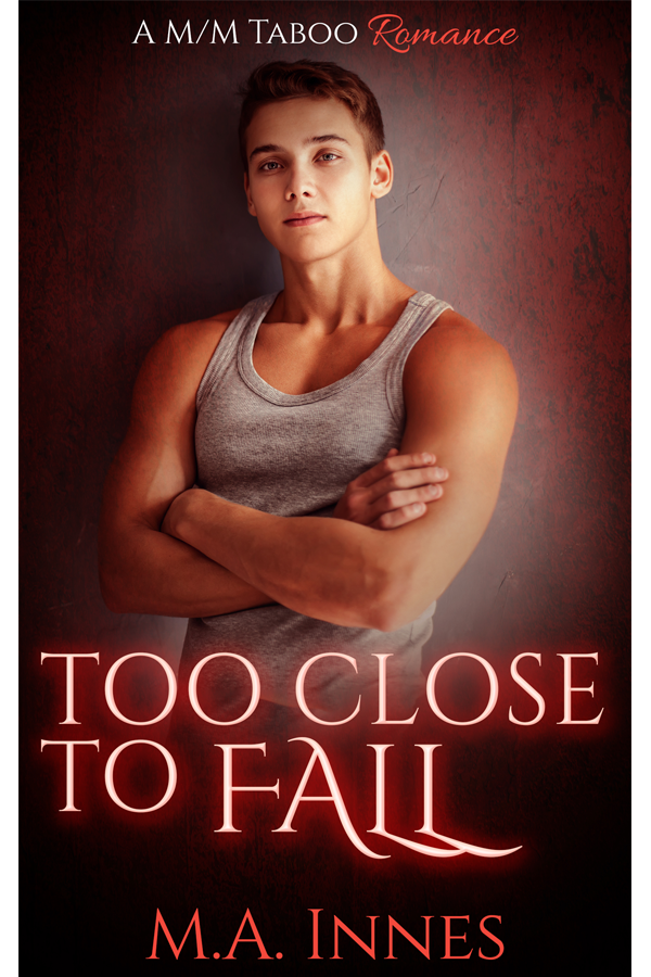 Too Close to Fall by MA Innes - Gay Romance Ebook Cover