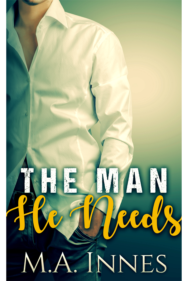 The Man He Needs by MA Innes - Gay Romance Age Play Ebook Cover