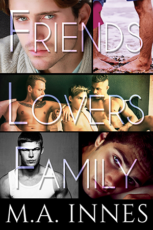 Friends,Lovers,andFamily by MA Innes - Gay Romance Ebook Cover