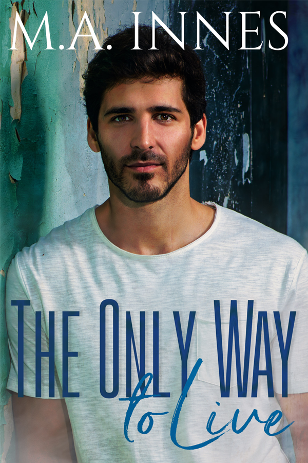 The Only Way to Live by MA Innes - Gay Romance Ebook Cover