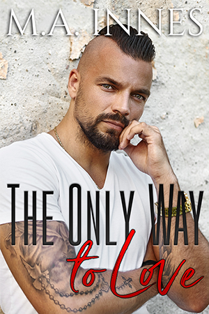 The Only Way to Love by MA Innes - Gay Romance Ebook Cover