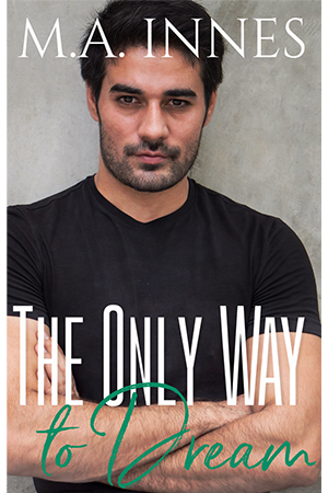 The Only Way to Dream by MA Innes- Gay Romance Ebook Cover