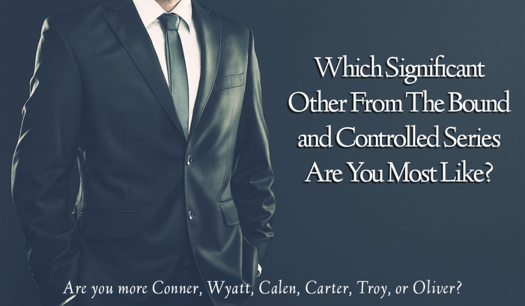 Which Title Character From The Bound and Controlled Series Are You Most Like? - Title Card for Quiz