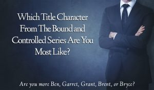 Which Significant Other From The Bound and Controlled Series Are You Most Like? - Title Card for Quiz