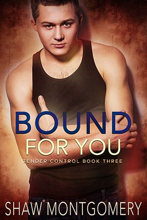 Bound For You by Shaw Montgomery