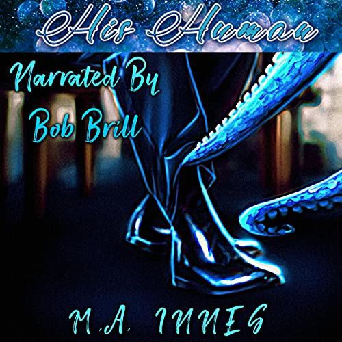 His Human By MA Innes - Audiobook Cover - Narrated by Bob Brill