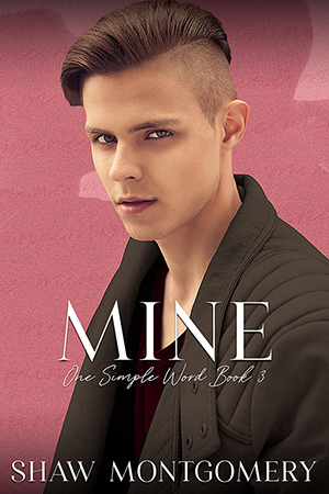 Mine by Shaw Montgomery - Gay Romance Book Cover