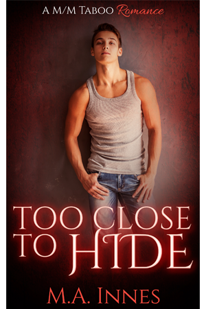Too Close to Hide by MA Innes - Gay Romance Ebook Cover